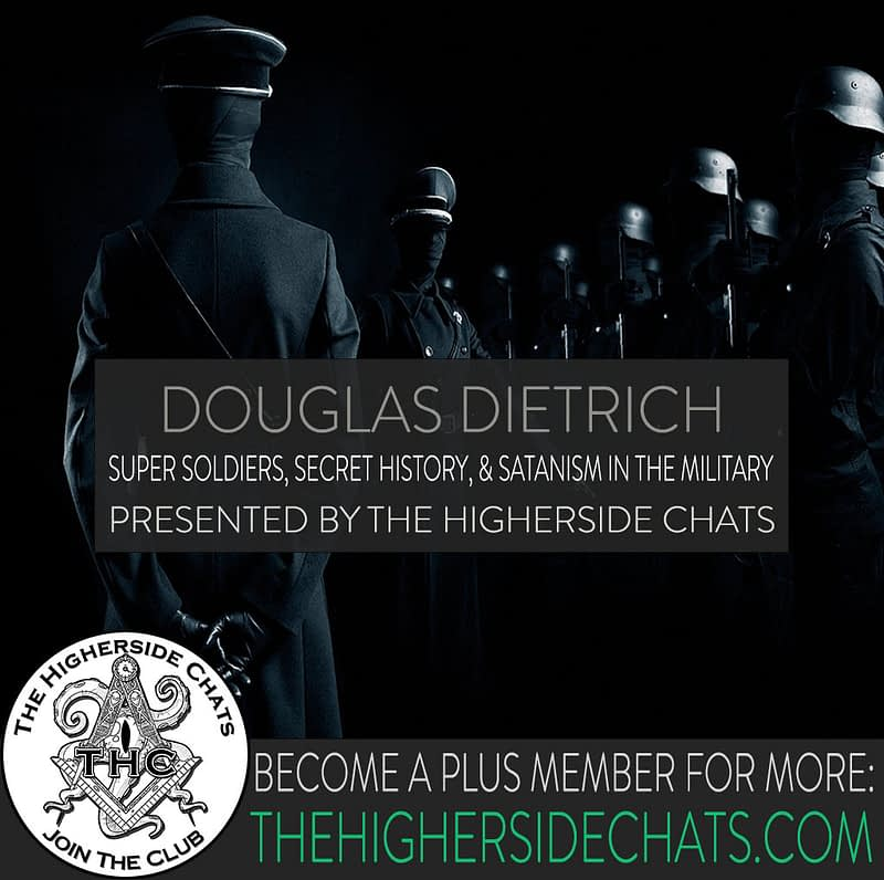 Douglas Dietrich Super Soldiers Satanism Interview on The Higherside Chats