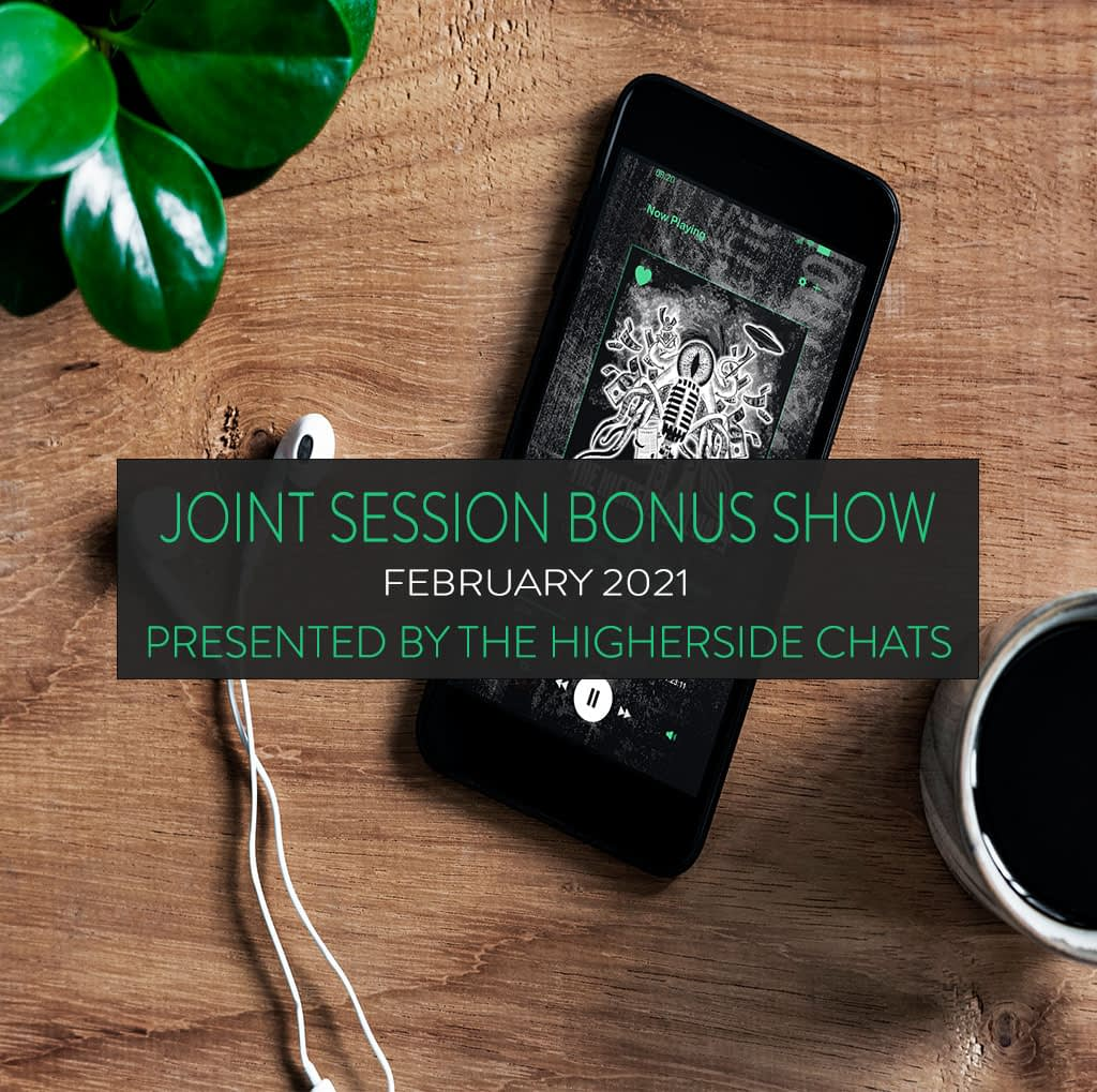 Joint Session Bonus Show | February 2021