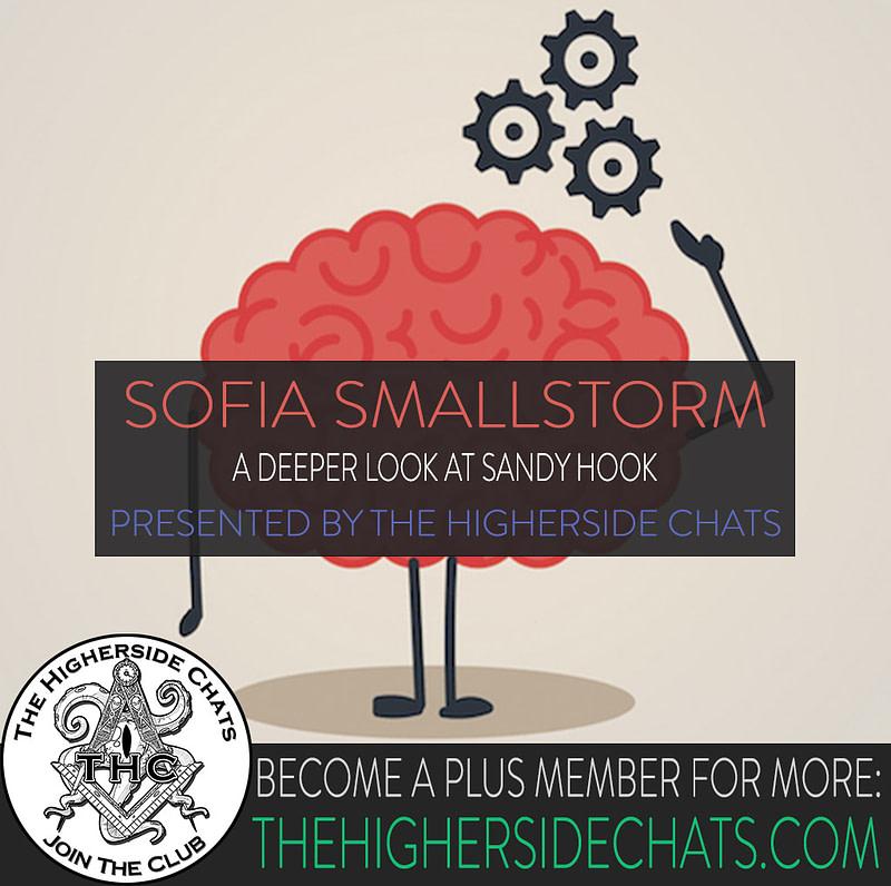 Sofia Smallstorm Intervie on Sandy Hook Conspiracy Higherside Chats Podcast