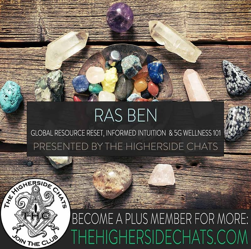 Ras Ben Crystals 5G Wellness Interview on The Higherside Chats Podcast