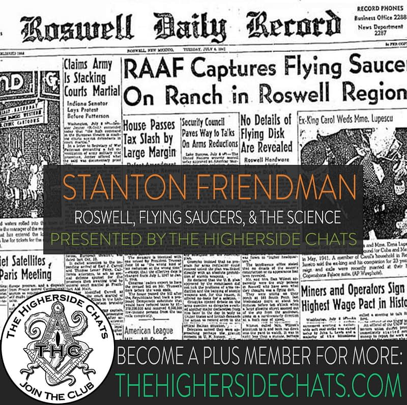 Stanton Friedman Flying Saucer UFO interview on The Higherside Chats podcast