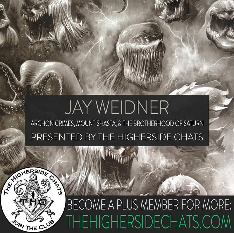 Jay Weidner Archon Interview on The Higherside Chats Podcast