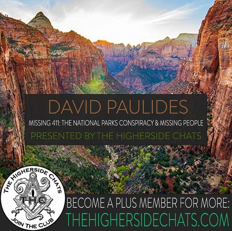 David Paulides Missing 411 National Parks Interview on The Higherside Chats Podcast