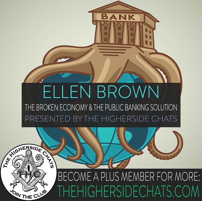 Ellen Brown talks broken economy and public banking solution on The Higherside Chats podcast