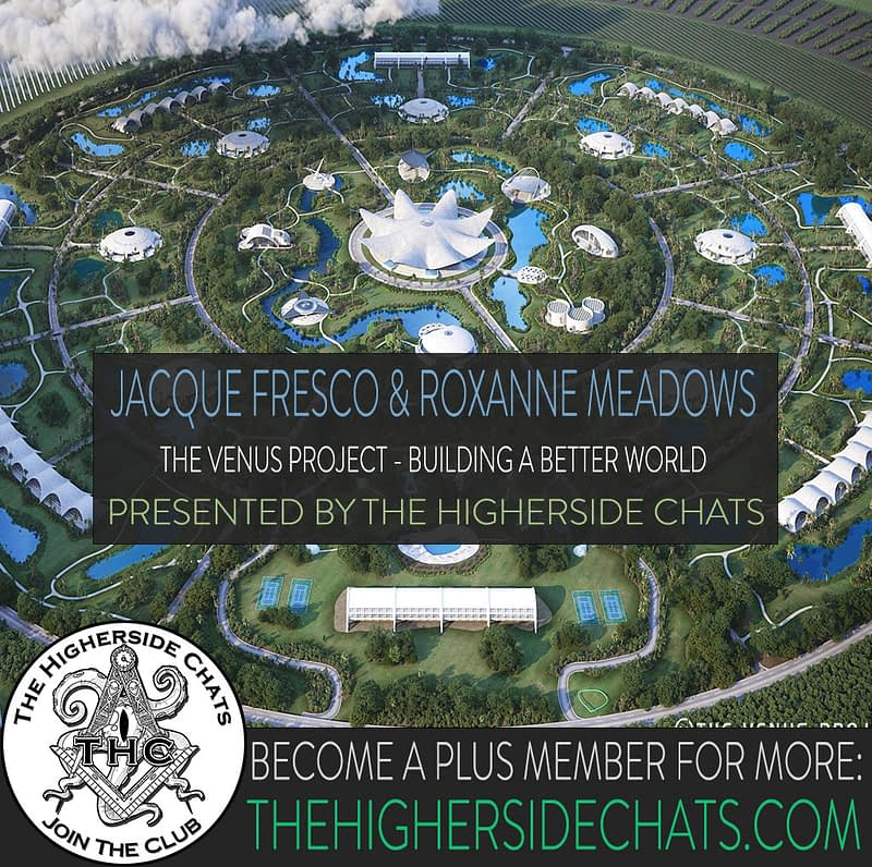 Jacque Fresco and Roxanne Meadows Venus Project Interview on The Higherside Chats conspiracy podcast
