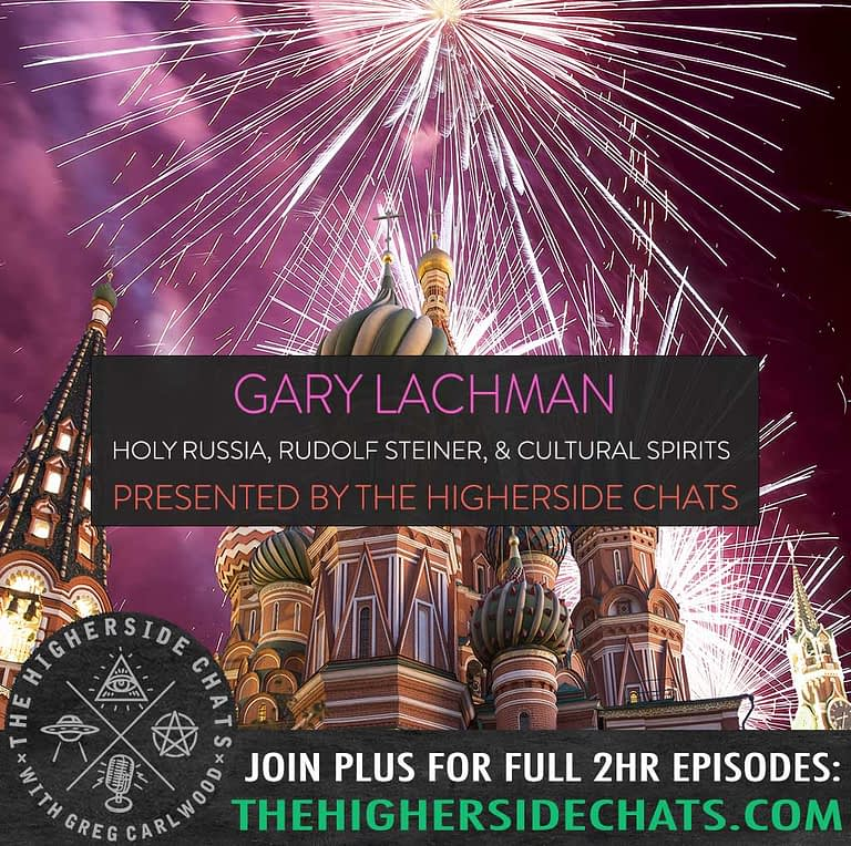 Gary Lachman Holy Russia Cultural Spirits Interview on The Higherside Chats Podcast