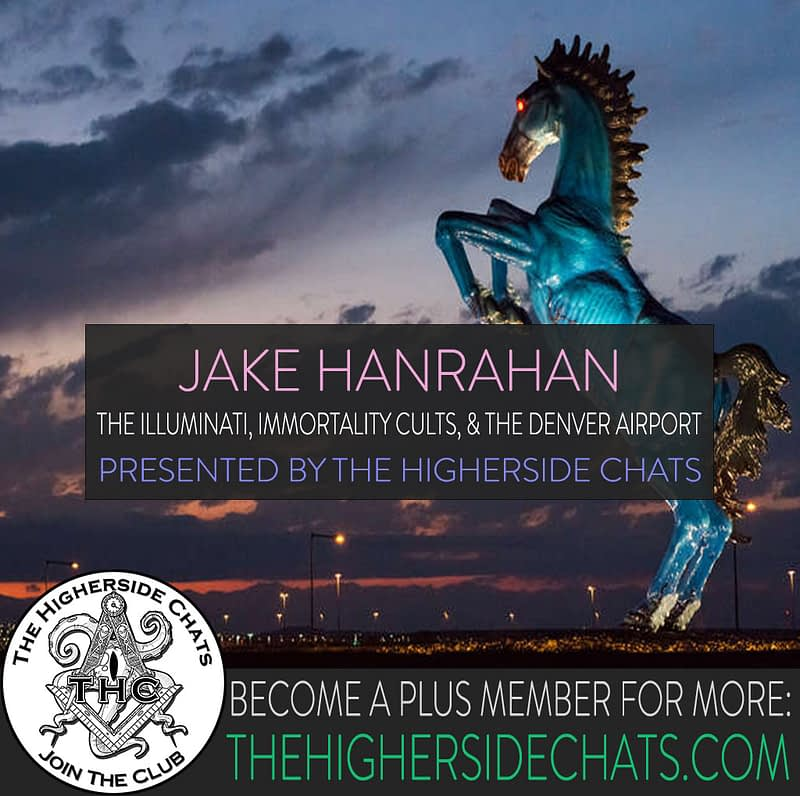 Jake Hanrahan Interview on Denver Airport Conspiracy on The Higherside Chats Podcast