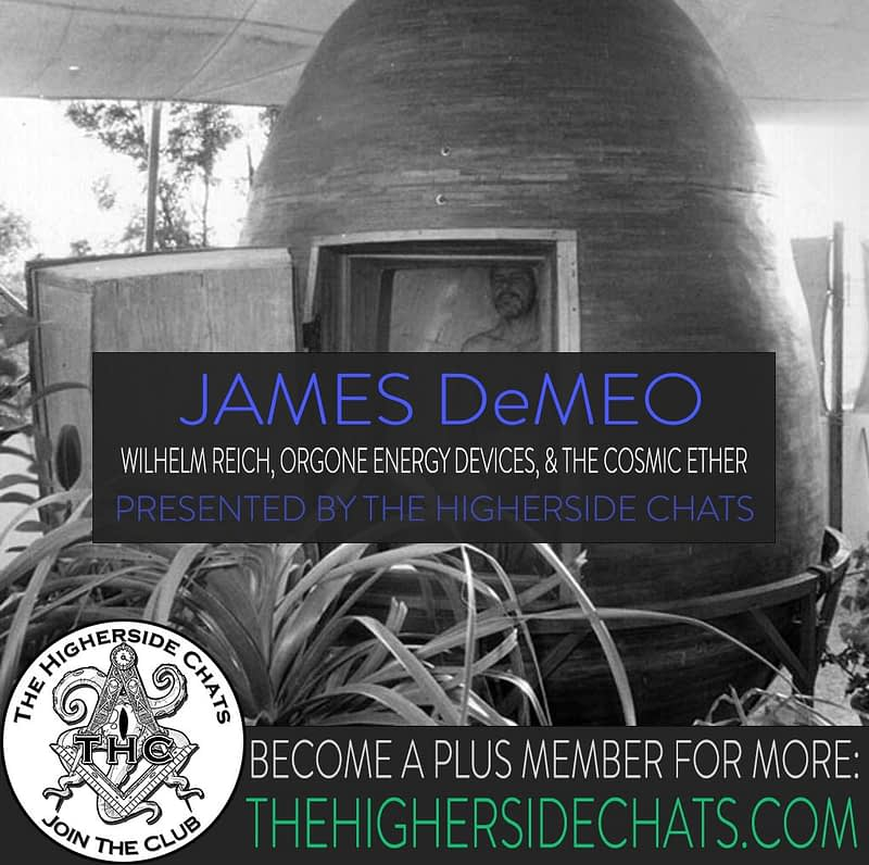James Demeo Interview on Orgone Ether Energy on The Higherside Chats Podcast