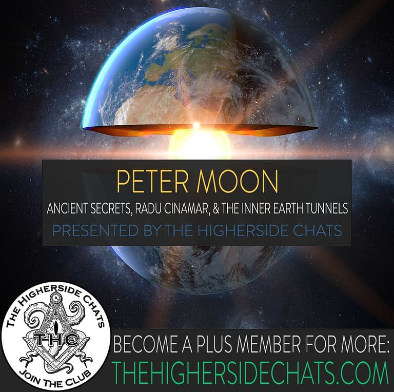 Peter Moon Romanian Inner Earth Interview on The Higherside Chats Podcast