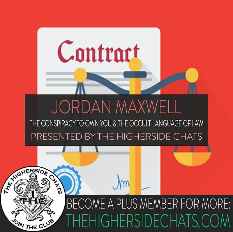 Jordan Maxwell Conspiracy Occult Law Interview on The Higherside Chats Podcast