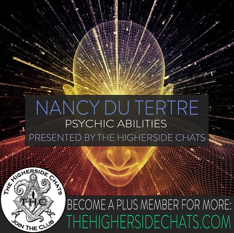 Nancy Du Tertre Psychic Abilities on The Higherside Chats Podcast
