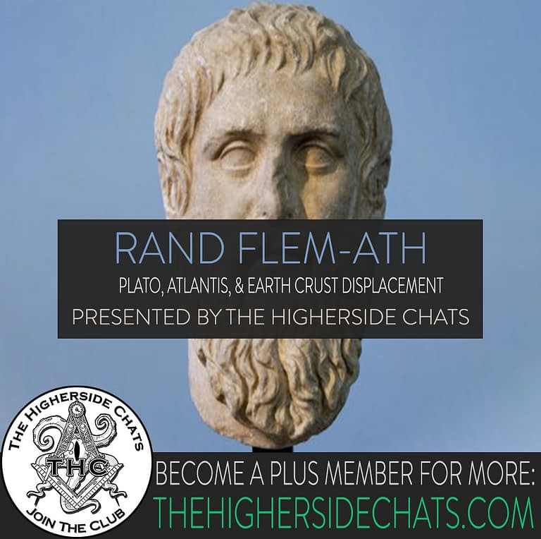 Rand Flem Ath Interview on Earth Crust Displacement on The Higherside Chats Podcast
