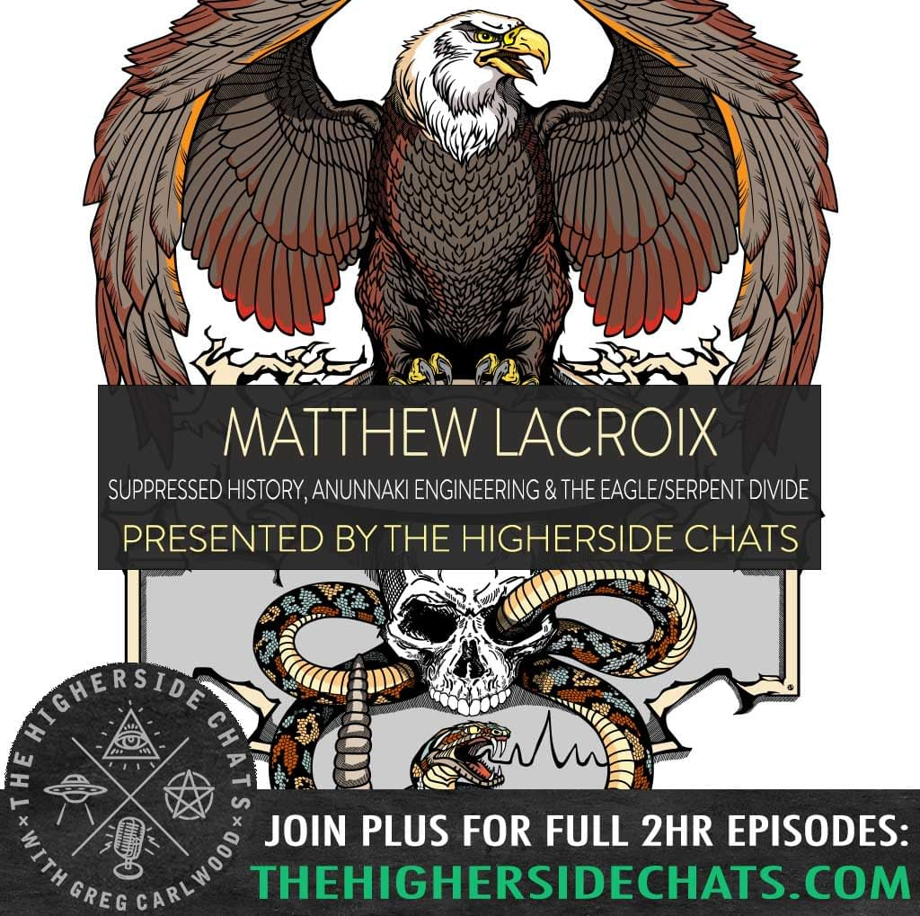 Matthew LaCroix | Suppressed History, Anunnaki Engineering, & The Eagle/Serpent Divide