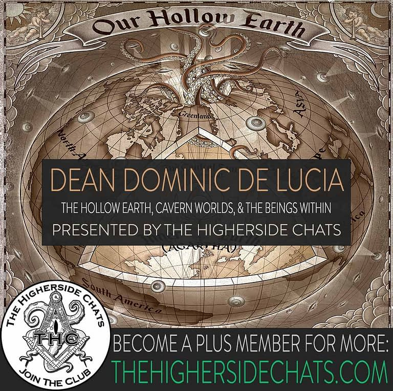 Dean Dominic De Lucia Hollow Earth Interview On The Higherside Chats Podcast