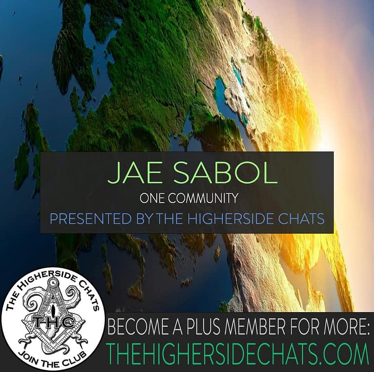 Jae Sabol Interview One Community on The Higherside Chats