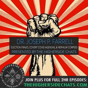 Dr. Joseph P. Farrell | Election Fraud, Covert COVID Agendas & Nephilim Corpses