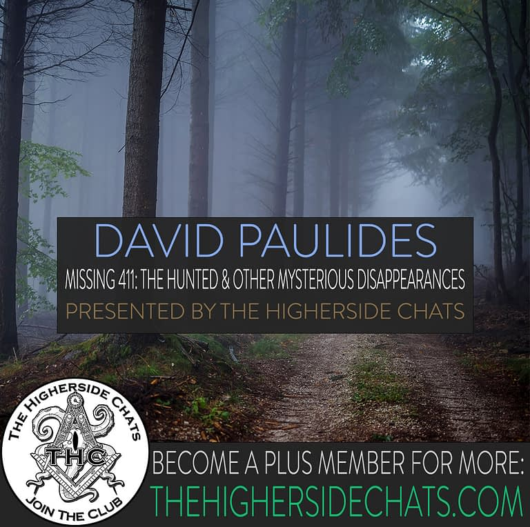 David Paulides talking Missing 411 and disappearances on The Higherside Chats Podcast