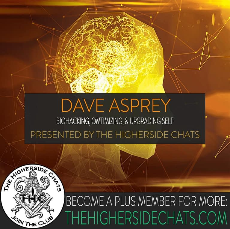 Dave Asprey interview Biohacking on The Higherside Chats Podcast