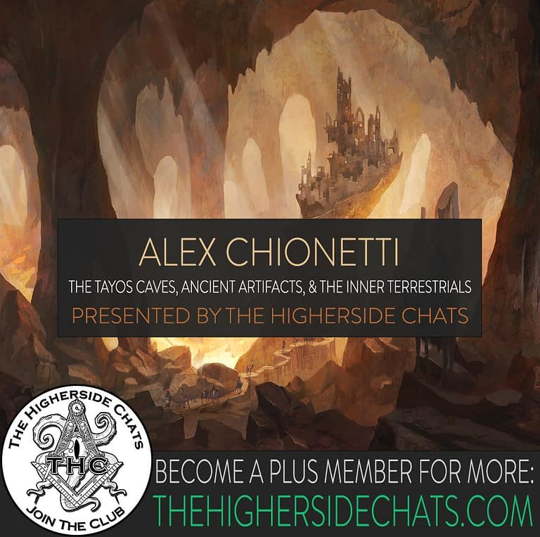 Alex Chionetti Tayos Caves Mystery Interview on The Higherside Chats Podcast