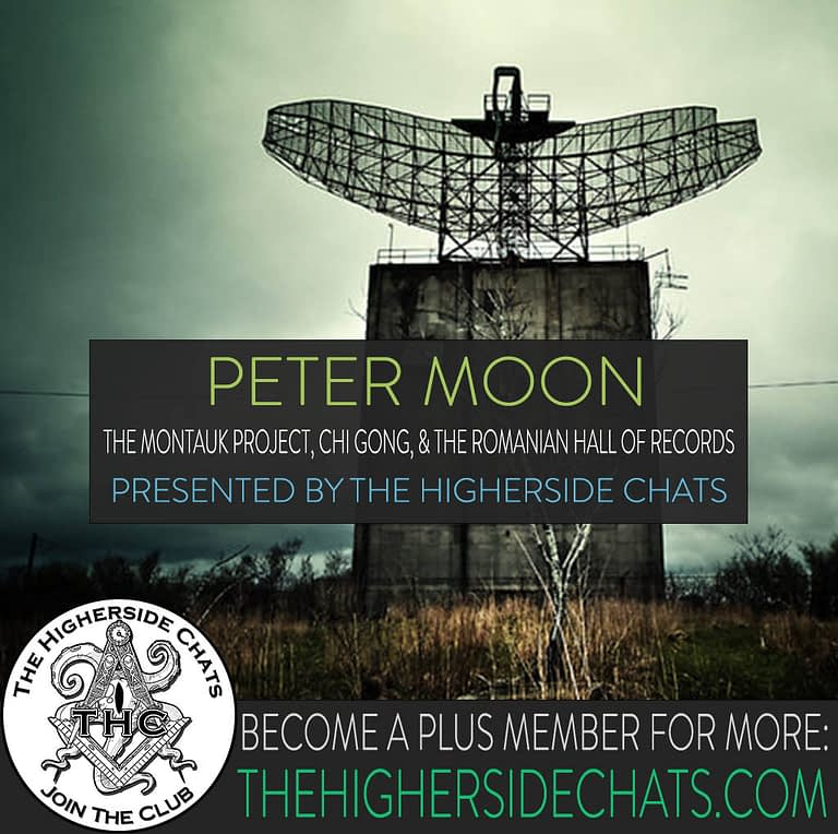 Peter Moon Interview on Montauk Project Romanian Hall of Records Interview on The Higherside Chats Podcast