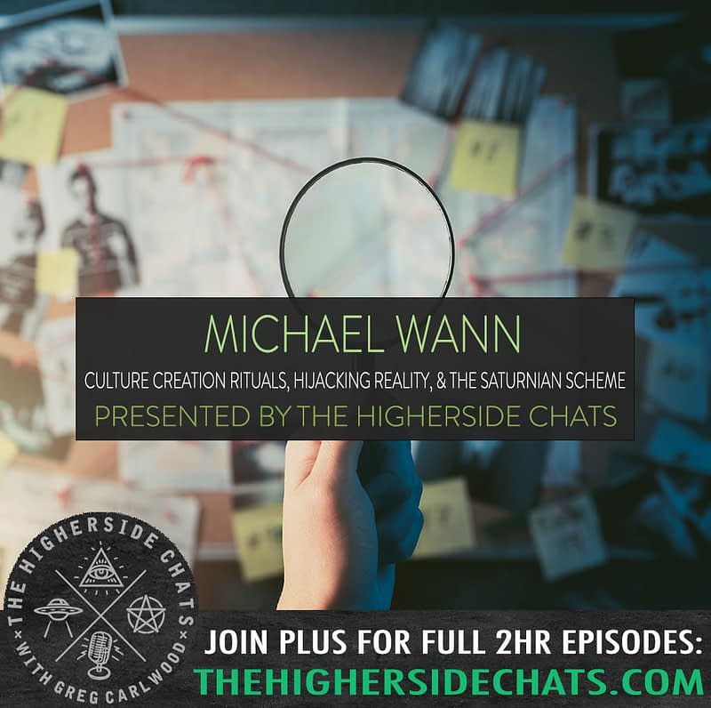 Michael Wann Culture Creation Rituals Interview on The Higherside Chats Conspiracy Podcast