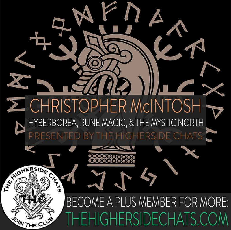Christopher McIntosh Interview on Mystic North Rune Magic Hyperborea on Higherside Chats Podcast