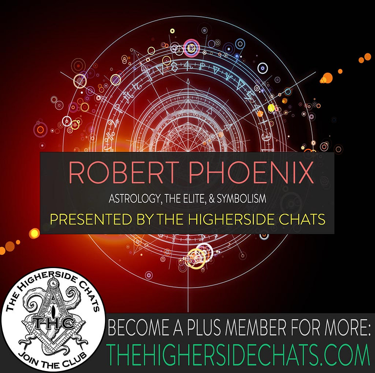 Robert Phoenix Astrology and the Elite Interview on The Higherside Chats Podcast