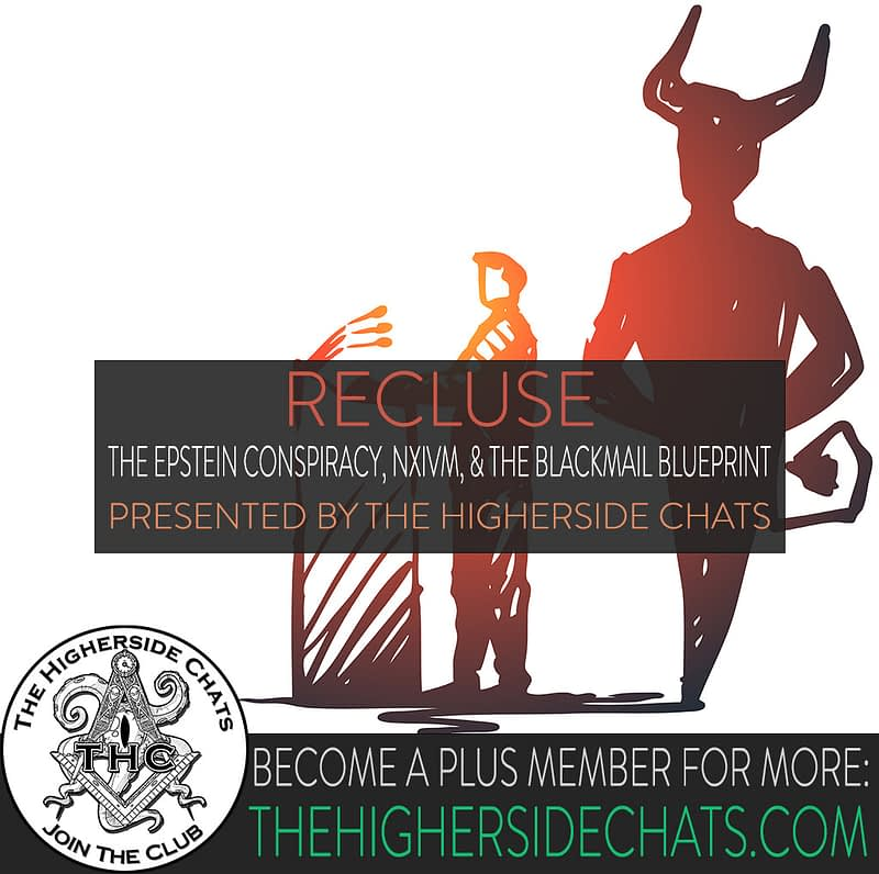 Recluse Interview Epstein Conspiracy on The Higherside Chats Podcast