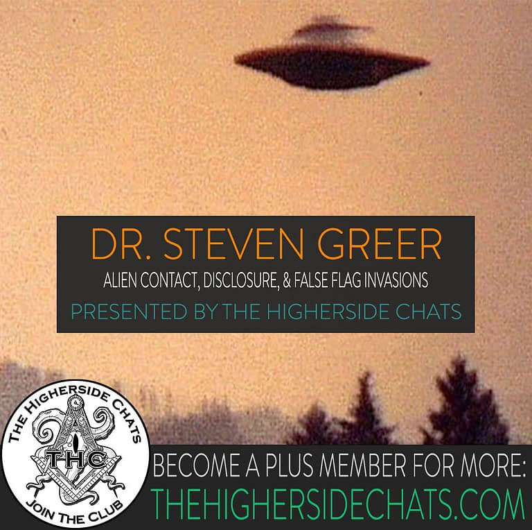 Dr Steven Greer Interview on Alien Disclosure on The Higherside Chats Podcast