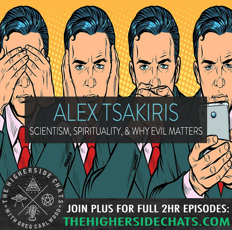 Alex Tsakiris Skeptiko Evil Consciousness Interview On The Higherside Chats Podcast