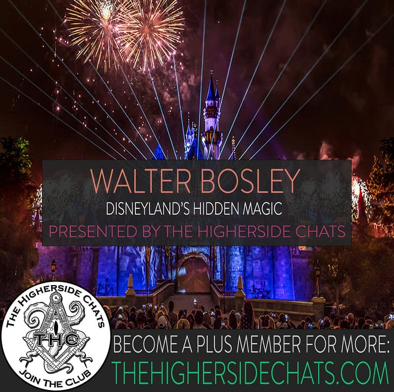 Walter Bosley Disneyland 33 Interview on The Higherside Chats Podcast
