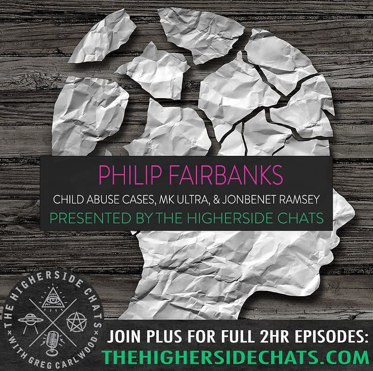Philip Fairbanks Pedogate Primer Interview on The Higherside Chats Podcast