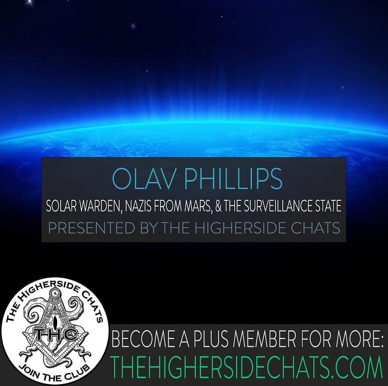 Olav Phillips Solar Warden Nazis Interview on The Higherside Chats podcast