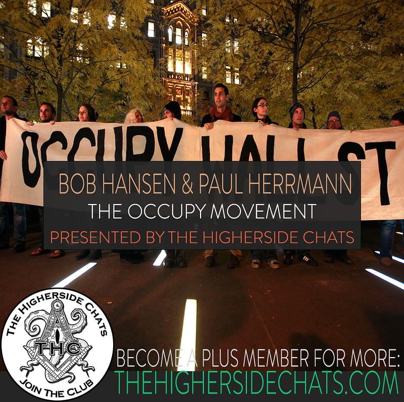 THC 17 Bob Hansen Paul Herrmann Occupy Movement on The Higherside Chats Podcast