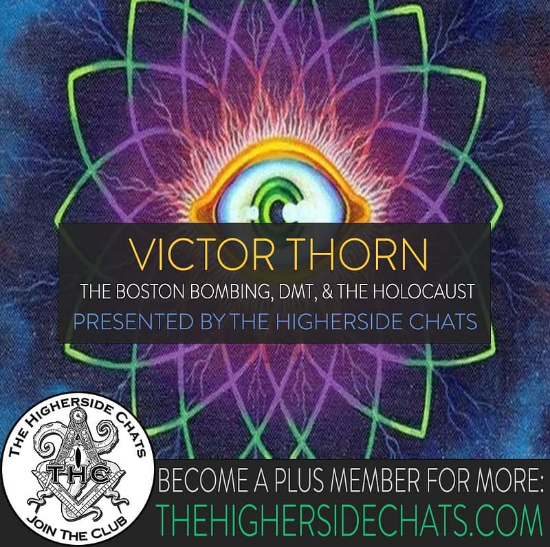 Victor Thorn Interview on DMT Boston Bombing Conspiracy on The Higherside Chats Podcast