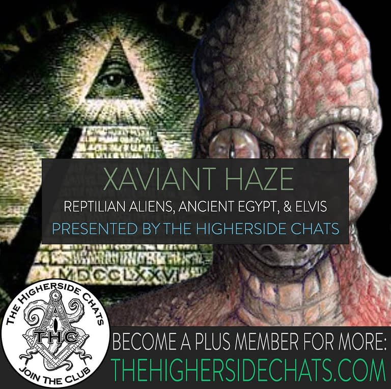 Xaviant Haze Reltilian Aliens Egypt Conspiracy Interview on The Higherside Chats Podcast