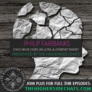 Philip Fairbanks | Child Abuse Cases, MK Ultra, & Jon Benét Ramsey