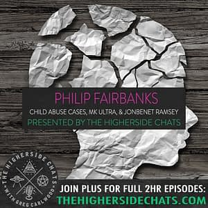 Philip Fairbanks | Child Abuse Cases, MK Ultra, & Jon Benét Ramsey
