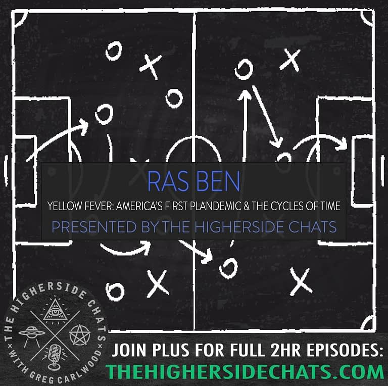 Ras Ben Yellow Fever Plandemic on The Higherside Chats Podcast