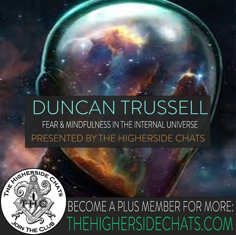 Duncan Trussell Interview on The Higherside Chats Podcast