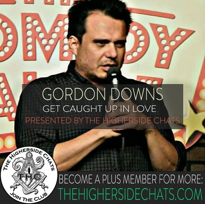 Gordon Downs on The Higherside Chats Podcast