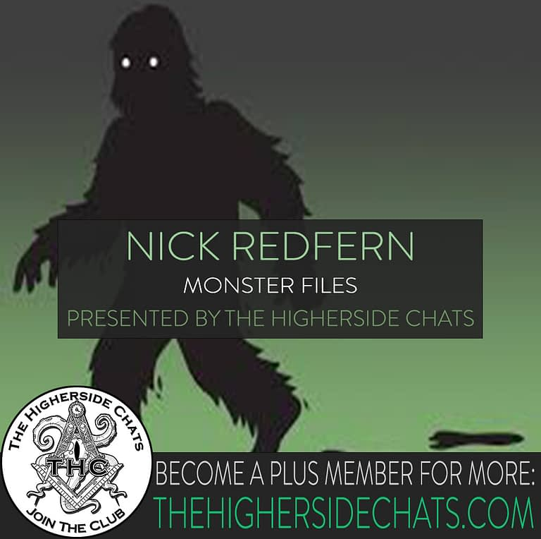 Nick Redfern Interview on Cryptozoology Monsters On The Higherside Chats Podcast