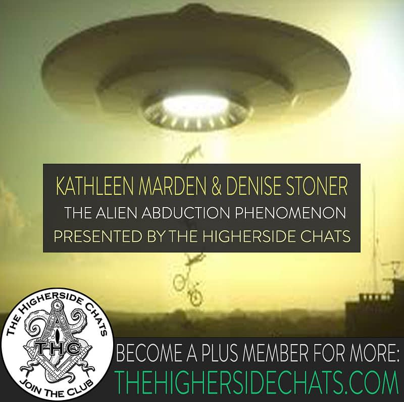 kathleen marden and denise stoner alien abduction interview on the higherside chats