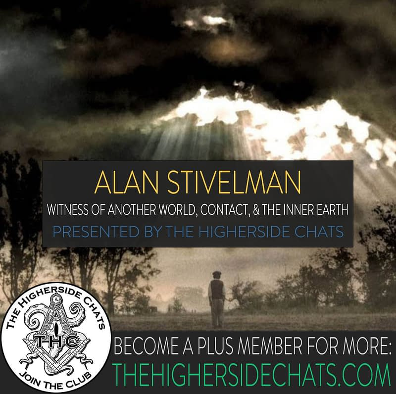 Alan Stivelman Contact Witness of Another World Aliens Interview on The Higherside Chats Podcast