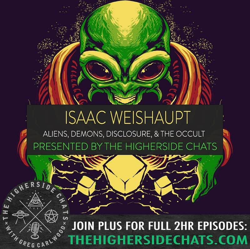 Isaac Weishaupt Aliens Ufos Diclosure and the Occult