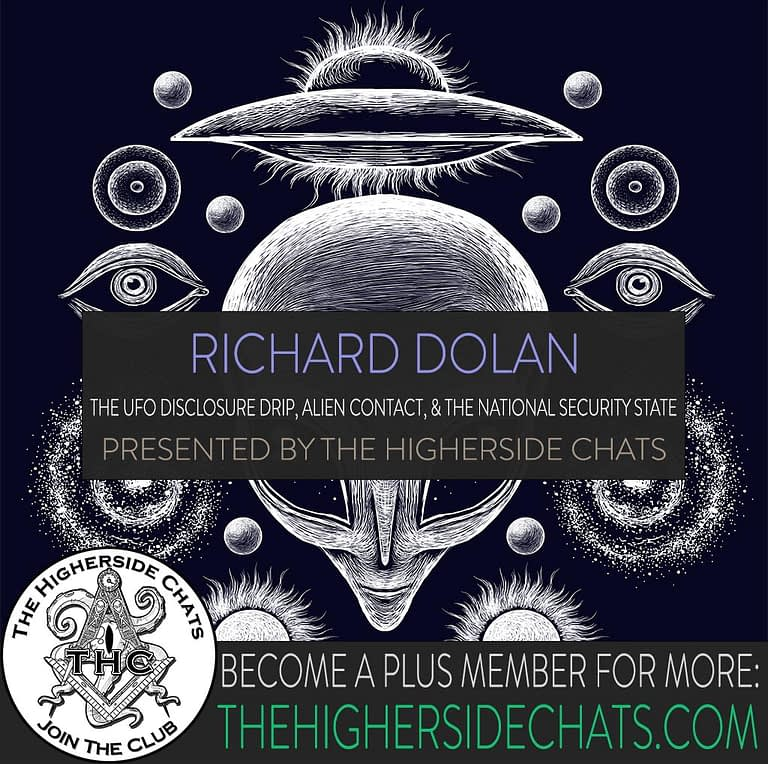 Richard Dolan UFO disclosure interview on The Higherside Chats Podcast