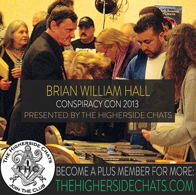 Brian William Hall Conspiracy Con Interview on The Higherside Chats Podcast