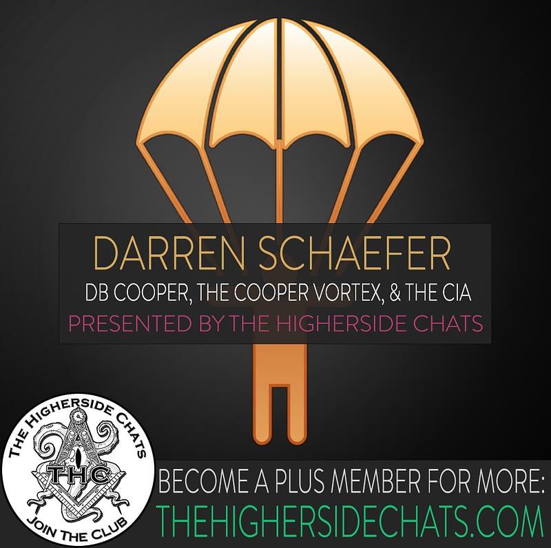 Darren Schaefer Interview on DB Cooper Vortex on The Higherside Chats Conspiracy Podcast
