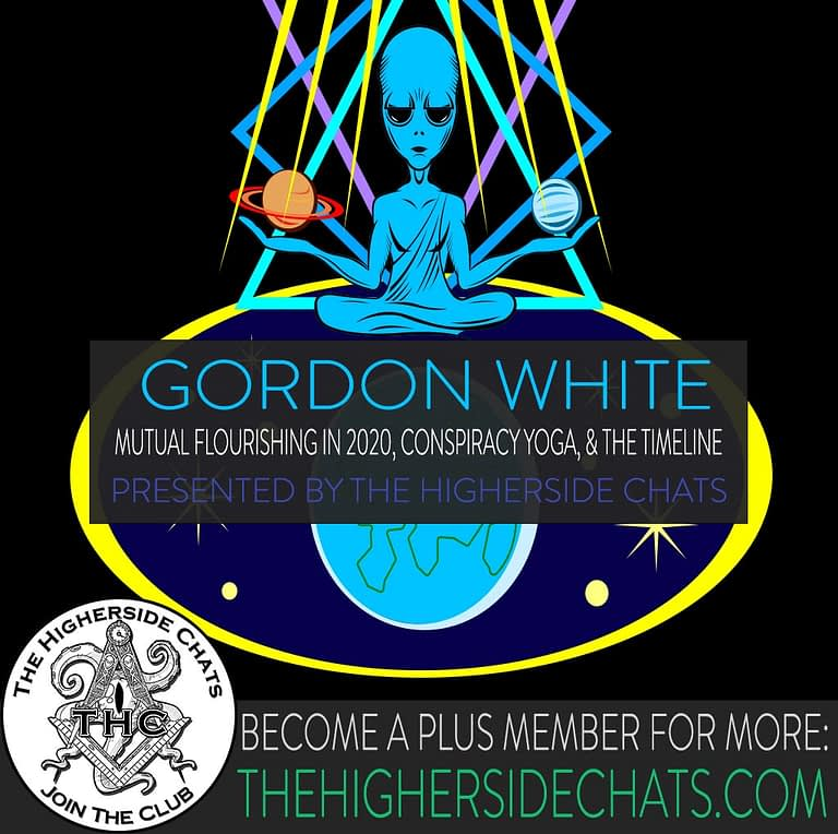 Gordon White Interview on Conspiracy Magic Time on The Higherside Chats Podcast