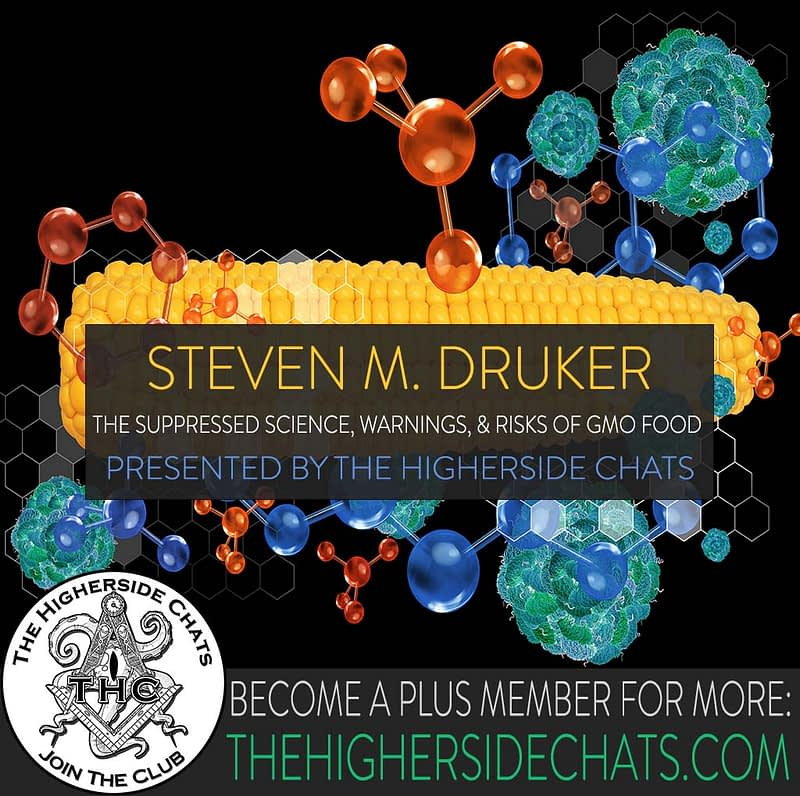Steve Druker Interview on GMO science on The Higherside Chats Conspiracy Podcast